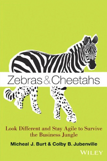 Zebras and Cheetahs book cover for business speaker and author Colby B. Jubenville PhD